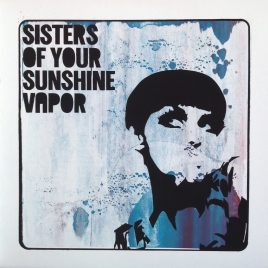 Sisters Of Your Sunshine Vapor