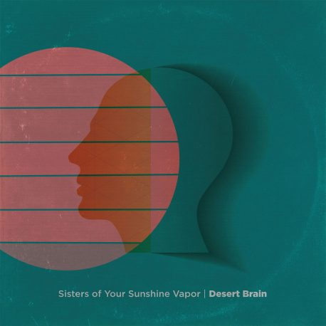 Sisters of your sunshine vapor – desert brain-culpable-records-punk-rock-hardcore-metal-post-noise